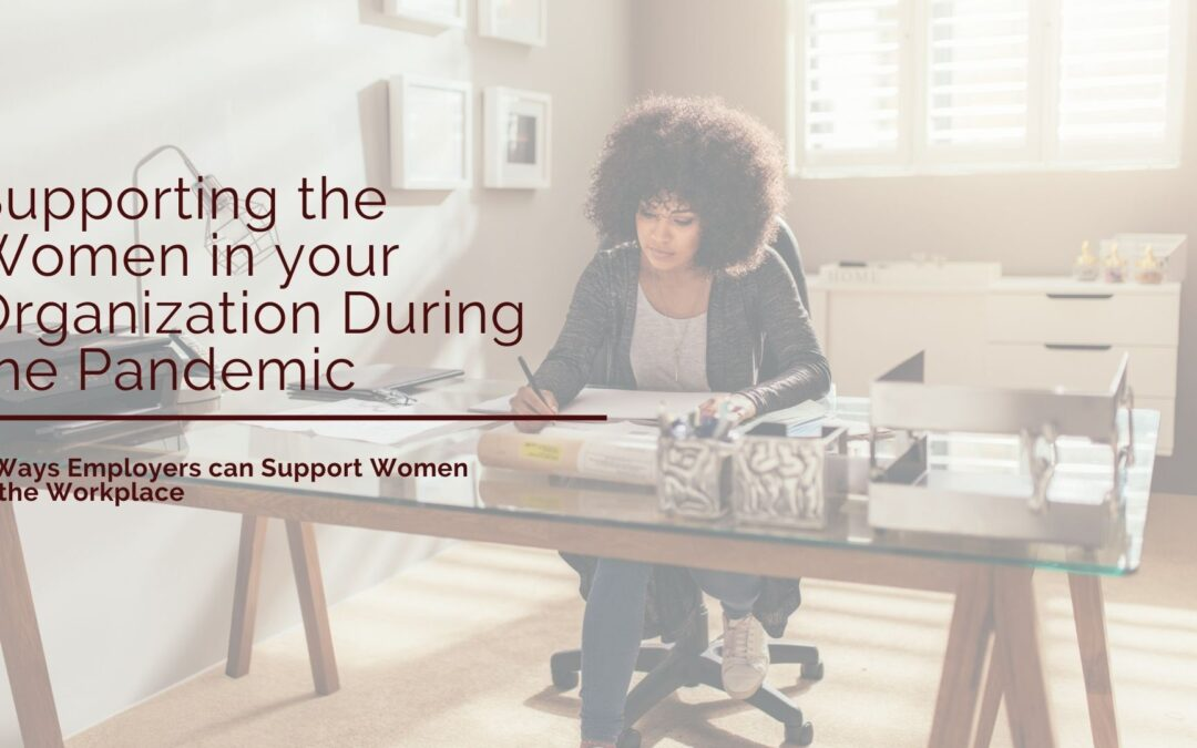 Supporting Women Within your Organization During the Pandemic